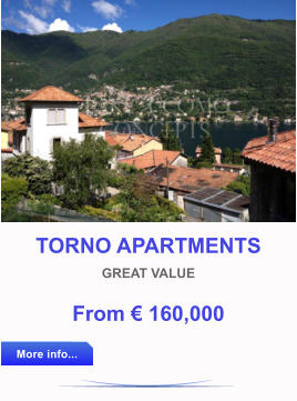 TORNO APARTMENTS GREAT VALUE From € 160,000 More info... More info...
