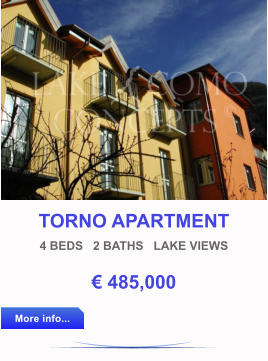 TORNO APARTMENT 4 BEDS   2 BATHS   LAKE VIEWS € 485,000 More info... More info...