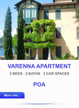 VARENNA APARTMENT 2 BEDS   2 BATHS   3 CAR SPACES POA More info... More info...