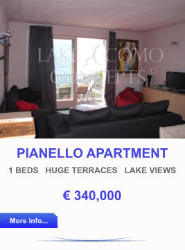 PIANELLO APARTMENT 1 BEDS   HUGE TERRACES   LAKE VIEWS € 340,000 More info... More info...