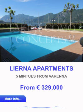 LIERNA APARTMENTS 5 MINTUES FROM VARENNA From € 329,000 More info... More info...
