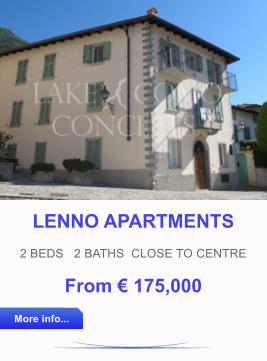 LENNO APARTMENTS 2 BEDS   2 BATHS  CLOSE TO CENTRE	 From € 175,000 More info... More info...