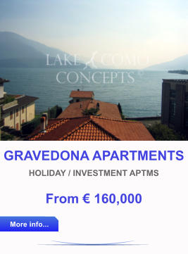 GRAVEDONA APARTMENTS HOLIDAY / INVESTMENT APTMS From € 160,000 More info... More info...