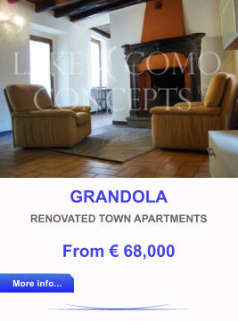 GRANDOLA RENOVATED TOWN APARTMENTS From € 68,000  More info... More info...