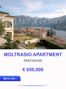 MOLTRASIO APARTMENT PENTHOUSE € 650,000 More info... More info...